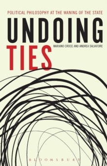 Undoing Ties: Political Philosophy at the Waning of the State, Paperback Book