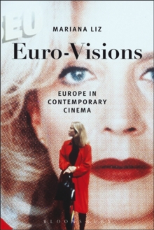 Euro-Visions : Europe in Contemporary Cinema, Paperback Book