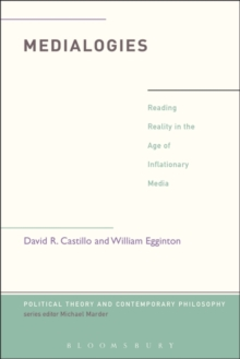 Medialogies : Reading Reality in the Age of Inflationary Media, Paperback Book