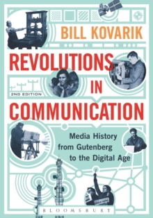 Revolutions in Communication : Media History from Gutenberg to the Digital Age, Paperback Book