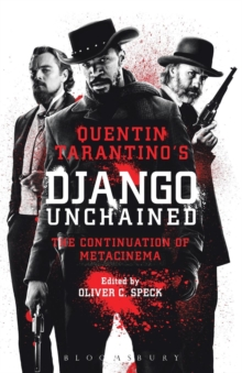 Quentin Tarantino's Django Unchained : The Continuation of Metacinema, Paperback / softback Book