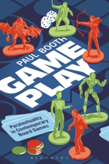 Game Play : Paratextuality in Contemporary Board Games, Paperback / softback Book