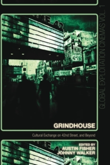 Grindhouse : Cultural Exchange on 42nd Street, and Beyond, Paperback Book