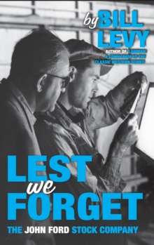 Lest We Forget : The John Ford Stock Company, EPUB eBook