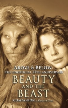 Above & Below : A 25th Anniversary Beauty and the Beast Companion, EPUB eBook