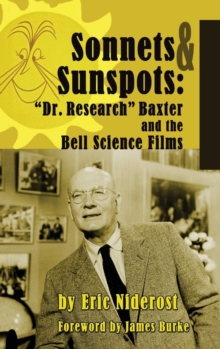 Sonnets to Sunspots : Dr. Research Baxter and the Bell Science Films (Hardback), EPUB eBook