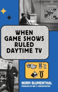 When Game Shows Ruled Daytime TV (Hardback), EPUB eBook