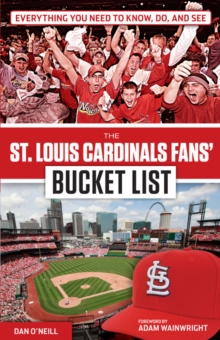 The St. Louis Cardinals Fans' Bucket List, Paperback Book