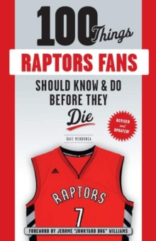 100 Things Raptors Fans Should Know & Do Before They Die, Paperback / softback Book