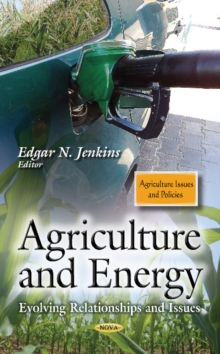 Agriculture & Energy : Evolving Relationships & Issues, Hardback Book