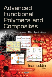 Advanced Functional Polymers & Composites : Materials, Devices & Allied Applications -- Volume 1, Hardback Book