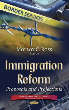 Immigration Reform : Proposals & Projections, Hardback Book