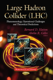 Large Hadron Collider : Phenomenology, Operational Challenges & Theoretical Predictions, Paperback Book