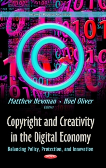 Copyright & Creativity in the Digital Economy : Balancing Policy, Protection & Innovation, Hardback Book