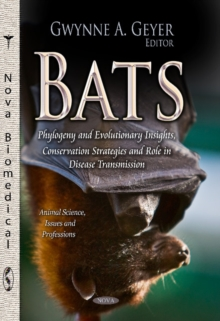 Bats : Phylogeny & Evolutionary Insights, Conservation Strategies & Role in Disease Transmission, Paperback Book