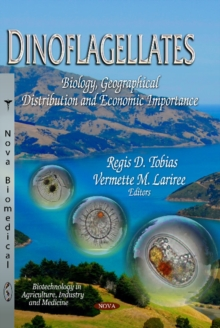 Dinoflagellates : Biology, Geographical Distribution & Economic Importance, Paperback Book