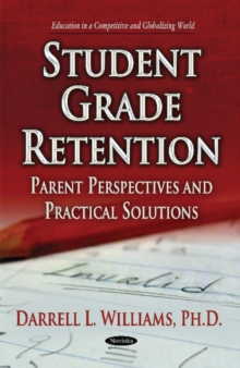 Student Grade Retention : Parent Perspectives & Practical Solutions, Paperback Book