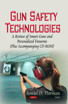 Gun Safety Technologies : A Review of Smart Guns & Personalized Firearms, Mixed media product Book