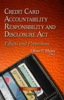 Credit Card Accountability Responsibility & Disclosure Act : Effects & Protections, Hardback Book