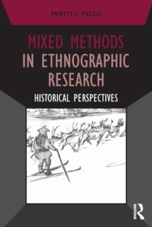 Mixed Methods in Ethnographic Research : Historical Perspectives, Paperback Book
