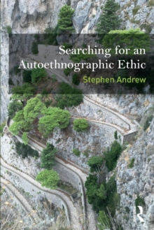 Searching for an Autoethnographic Ethic, Paperback Book