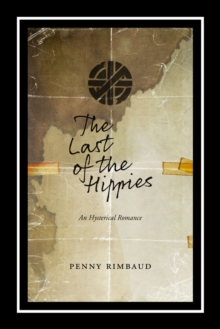 The Last Of The Hippies : An Hysterical Romance, Paperback Book