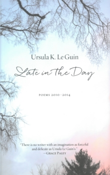 Late In The Day : Poems 2010-2014, Hardback Book