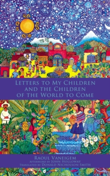Letters To My Children And The Children Of The World To Come, Paperback Book