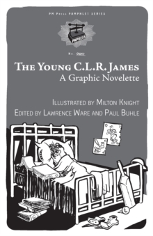 The Young C.l.r. James : A Graphic Novelette, Paperback Book