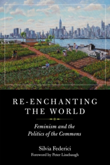 Re-enchanting The World : Feminism and the Politics of the Commons, PDF eBook