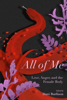 All Of Me : Stories of Love, Anger, and the Female Body, Paperback / softback Book