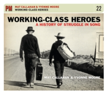 Working-class Heroes : A History of Struggle in Song, CD-Audio Book