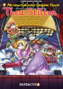 A Song for Thea Sisters : Thea Stilton Graphic Novels #7:, Hardback Book