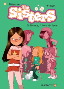 The Sisters Vol. 3 : Honestly, I Love My Sister, Hardback Book