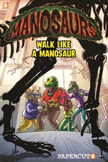 Manosaurs Vol. 1 : Walk Like a Manosaur, Paperback Book