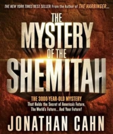 The Mystery of the Shemitah : The 3,000-Year-Old Mystery That Holds the Secret of America's Future, the World's Future, and Your Future!, CD-Audio Book