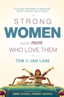 Strong Women and the Men Who Love Them : Building Happiness in Marriage When Opposites Attract, Paperback Book