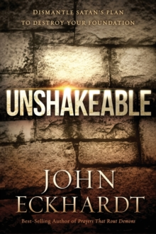 Unshakeable : Dismantle Satan's Plan to Destroy Your Foundation, Paperback / softback Book