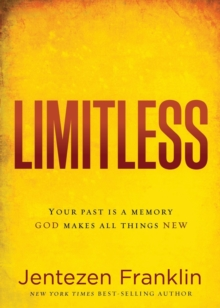 Limitless : Your Past Is a Memory. God Makes All Things New., Paperback Book