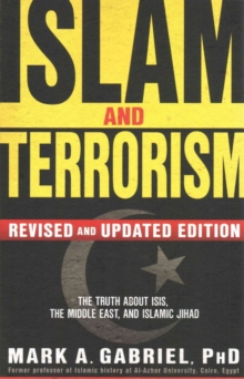 Islam and Terrorism : The Truth about Isis, the Middle East and Islamic Jihad, Paperback Book
