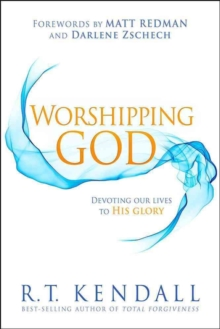 Worshipping God : Devoting Our Lives to His Glory, Paperback Book