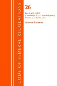 Code of Federal Regulations, Title 26 Internal Revenue 1.1551-End, Revised as of April 1, 2017, Paperback Book