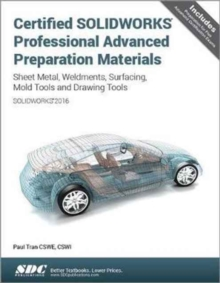 Certified Solidworks Professional Advanced Preparation Material (Solidworks 2016), Paperback Book