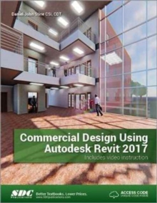 Commercial Design Using Autodesk Revit 2017 (Including Unique Access Code), Paperback Book