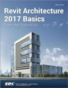 Revit Architecture 2017 Basics, Paperback Book