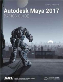 Autodesk Maya 2017 Basics Guide (Including Unique Access Code), Paperback Book