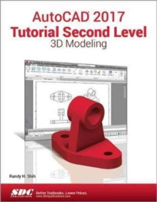 AutoCAD 2017 Tutorial Second Level 3D Modeling, Paperback Book