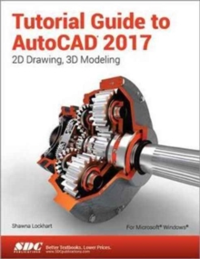 Tutorial Guide to AutoCAD 2017, Paperback Book