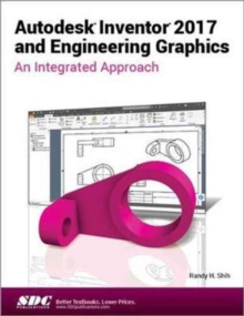 Autodesk Inventor 2017 and Engineering Graphics, Paperback Book