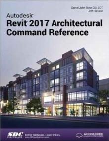 Autodesk Revit 2017 Architectural Command Reference (Including unique access code), Paperback Book